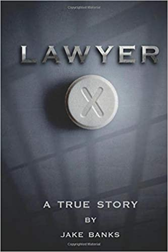 Lawyer X A True Story Banks Jake 9781522892755 Amazon Com Books