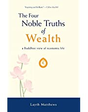 The Four Noble Truths of Wealth: A Buddhist View of Economic Life