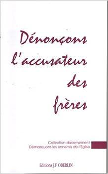 Téléchargement gratuit de la version complète des livres Dénonçons l'accusateur des frères (Collection Discernement) FB2
