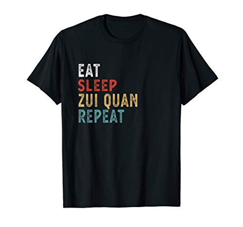 Eat Sleep Zui Quan Repeat Funny Zui Quan Player Gift Idea T-Shirt