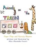 Animals on the Train, Alice Alexander-Favors, 1462646166