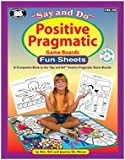 Say and Do Positive Pragmatic Game Boards Fun Sheets, Kim Gill, Joanne De Ninno, 1586503529