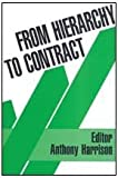From Hierarchy to Contract, Harrison, Anthony, 1560000988