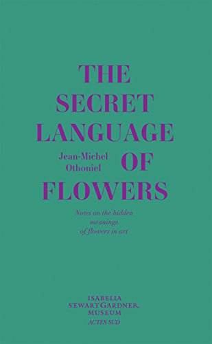 Jean-Michel Othoniel: The Secret Language of Flowers: Notes on the Hidden Meanings of Flowers in Art by Actes Sud