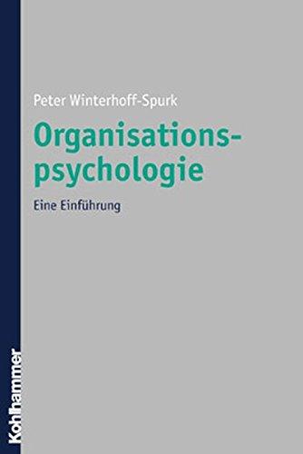 Organisationspsychologie: Eine Einführung Taschenbuch – 15. August 2002 Peter Winterhoff-Spurk Kohlhammer W. GmbH 3170171070