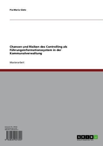 Download Chancen und Risiken des Controlling als Führungsinformationssystem in der Kommunalverwaltung (German Edition) Pdf