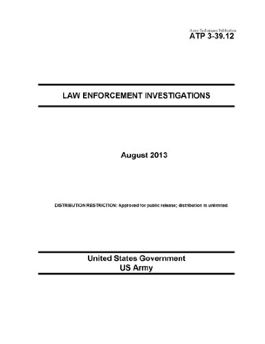 Army Techniques Publication ATP 3-39.12 Law Enforcement Investigations  August 2013