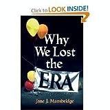Why We Lost the E. R. A., Jane J. Mansbridge, 0226503577