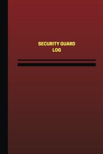 Security Guard Log Logbook Journal 124 Pages 6 X 9