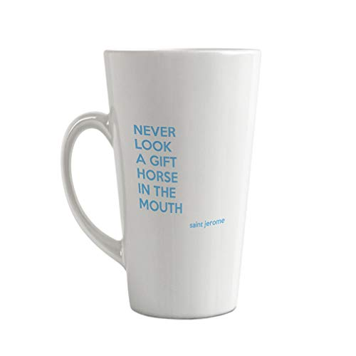 Light Blue Never Look A Gift Horse in The Mouth Ceramic Latte Mug - 17 OZ (Never Look A Horse In The Mouth)