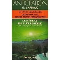 La Compagnie des Glaces, tome 9 : Le Réseau de Patagonie par Arnaud