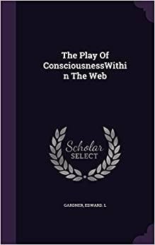 Book The Play of Consciousnesswithin the Web