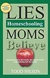 Lies Homeschooling Moms Believe
