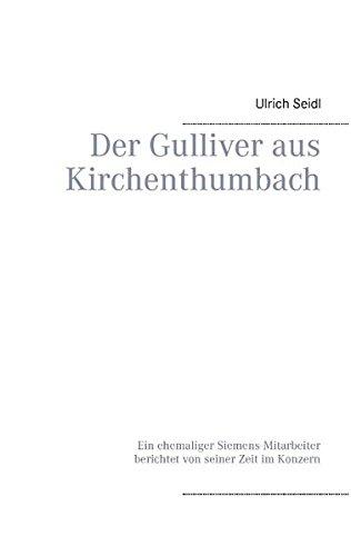 Der Gulliver aus Kirchenthumbach: Ein ehemaliger Siemens-Mitarbeiter berichtet von seiner Zeit im Konzern