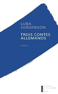 Trois contes allemands par Luba Jurgenson