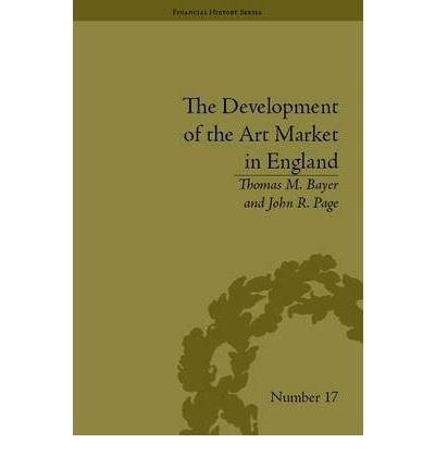 The Development of the Art Market in England: Money as Muse, 1730 1900 (Financial History) (Hardback) - Common ebook