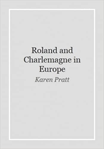 roland and charlemagne in europe essays on the reception and  roland and charlemagne in europe essays on the reception and  transformation of a legend  kings college london medieval studies  kclms paperback