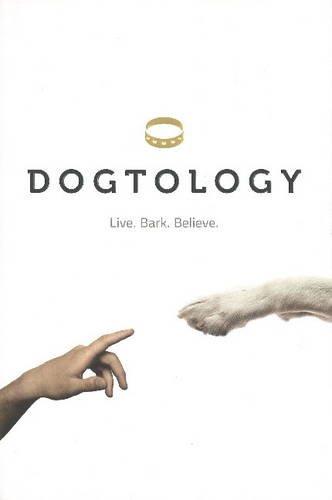 Dogtology: Live. Bark. Believe.