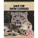 Save the Snow Leopard, Jill Bailey, 0811427099