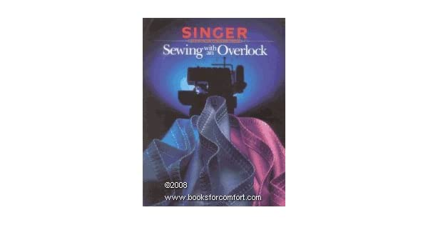 Sewing with an Overlock Singer Sewing Reference Library: Amazon.es: Cy Decosse Inc, Singer Sewing: Libros en idiomas extranjeros