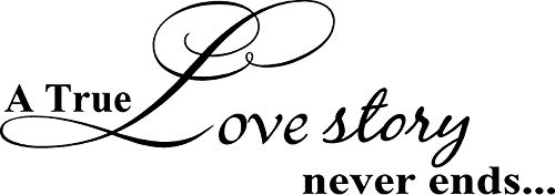 A true love story never ends... Vinyl wall art Inspirational quotes and saying home decor decal sticker by