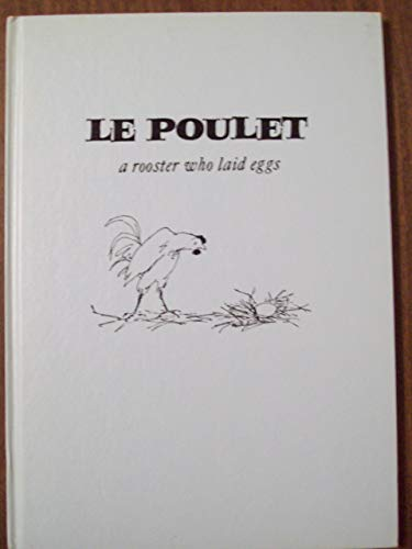 (Le poulet: a rooster who laid eggs. A story in French, adapted from the Academy Award winning motion picture)