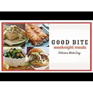 good bite weeknight meals good bite
