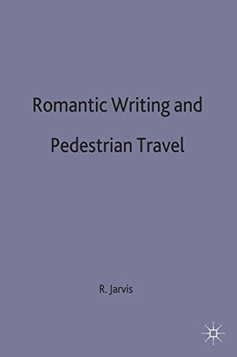 Romantic Writing and Pedestrian Travel by Robin Jarvis