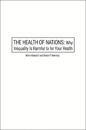 The Health of Nations: Why Inequality Is Harmful to Your...