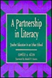 A Partnership in Literacy : Teacher Education in an Urban School, Allen, Camille, 0435088599