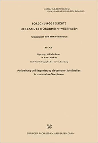 Ausbreitung und Registrierung ultrasonorer Schallwellen in ozeanischen Seeräumen (Forschungsberichte des Landes Nordrhein-Westfalen)
