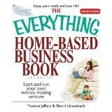 The Everything Home-Based Business Book (Start and run your own money-making venture) by Yvonne Jeffery & Sherri Linsenbach (2006-05-03)