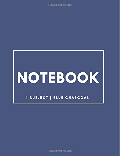 Download Notebook 1 Subject: Blue Charcoal: Notebook 8.5 x 11: Notebook 100 Pages pdf epub