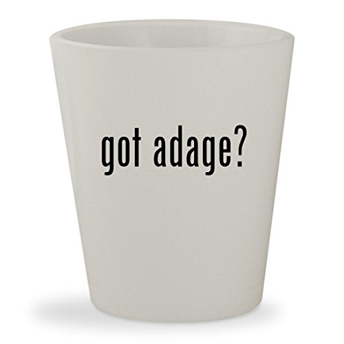 Adage Tickets (got adage? - White Ceramic 1.5oz Shot Glass)