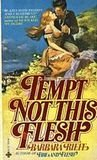 img - for Tempt Not This Flesh book / textbook / text book
