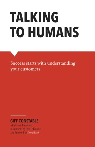 Talking to Humans: Success starts with understanding your customers [Giff Constable] (Tapa Blanda)