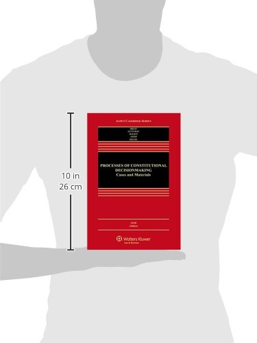 Processes of Constitutional Decisionmaking: Cases and Materials