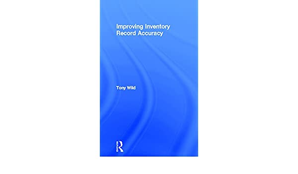 improving inventory record accuracy wild tony
