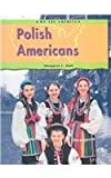 Polish Americans, Margaret C. Hall, 140343137X