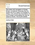 The Trade and Navigation of Great-Britain Considered, Joshua Gee, 1171373481