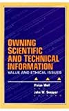 Owning Scientific and Technical Information : Value and Ethical Issues, , 081351455X