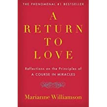 Marianne Williamson: A Return to Love : Reflections on the Principles of a Course in Miracles (Paperback); 1996 Edition