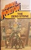The Zero Stone, Andre Norton, 0441959652