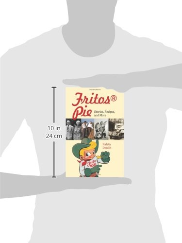 Fritos Pie: Stories, Recipes, and More (Tarleton State University Southwestern Studies in the Humanities)