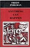 Anything Can Happen, Fredy Perlman, 0948984228