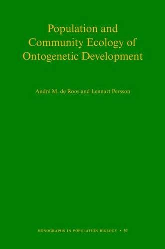 Population and Community Ecology of Ontogenetic Development (Monographs in Population Biology)