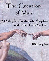 Book: The Creation of Man by JW Farquhar