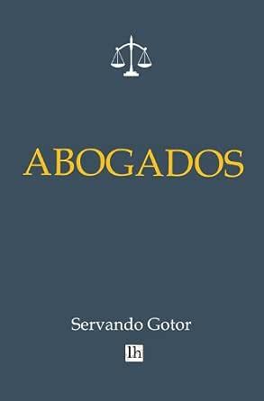 Abogados (Lecturas hisp?nicas) eBook: Gotor, Servando: Amazon.es ...