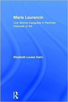 Marie Laurencin: Une femme inadaptée in Feminist Histories of Art