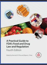 A Practical Guide to FDA's Food and Drug Law and Regulations